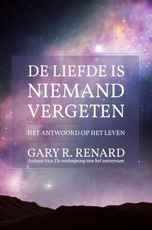 Gary Renard OMS DE LIEFDE IS NIEMAND VERGETEN