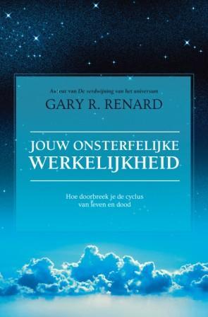 Gary Renard OMS JOUW ONSTERFELIJKE WERKELIJKHEID